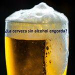¿La cerveza sin alcohol engorda? ¡Lo que debes saber!